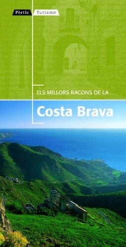 9788498090888: Els millors racons de la Costa Brava (Pòrtic Turisme)