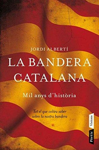 9788498091496: La Bandera Catalana: Mil Anys D'Historia