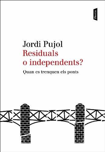 9788498091885: Residuals o independents?: Quan es trenquen els ponts