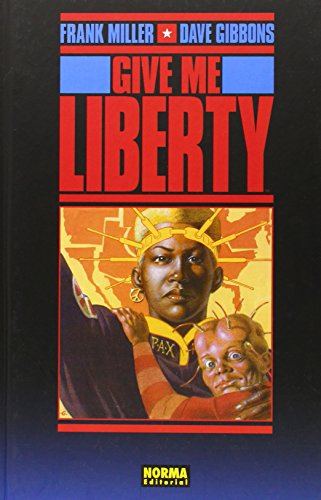 9788498140651: GIVE ME LIBERTY FRANK MILLER Y DAVE GIBB