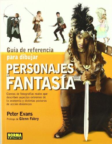 Guia de referencia para dibujar personajes de fantasia/ The Fantasy Figure Artist's Reference File (Spanish Edition) (8498149150) by Evans, Peter; Fabry, Glenn