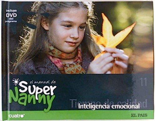 9788498157499: El manual de Super Nanny, 11. Tiempo de calidad, Inteligencia emocional