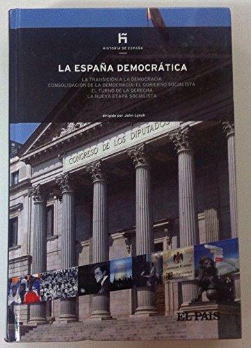 9788498157758: La España democrática: la transición a la democracia, consolidación de la democracia: el Gobierno socialista