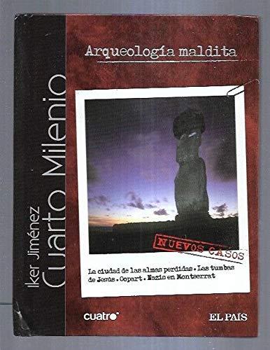 Cuarto milenio 3. Arqueología maldita