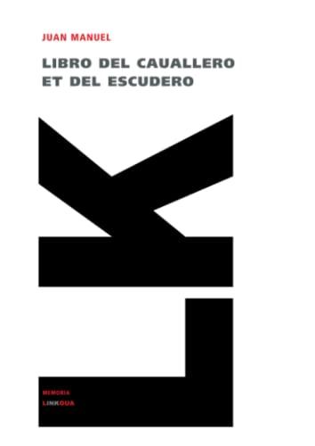 Libro del Caballero y del Escudero: Infante Don Juan