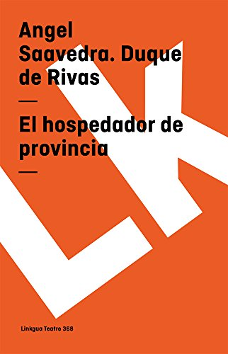 El hospedador de provincia (Teatro) (Spanish Edition): Saavedra. Duque de