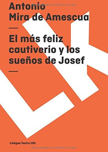 El más feliz cautiverio y los sueños de Josef (Teatro) (Spanish Edition): Mira de ...