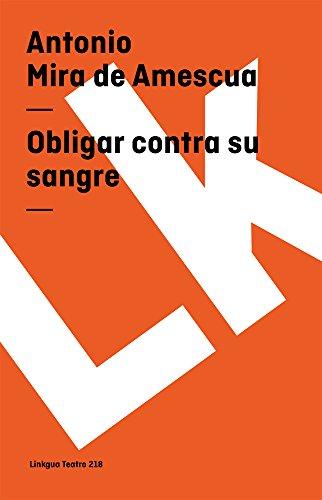 9788498161137: Obligar contra su sangre (Teatro) (Spanish Edition)