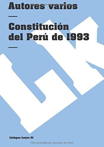 Constitución del Perú de 1993 (Leyes) (Spanish Edition): Linkgua