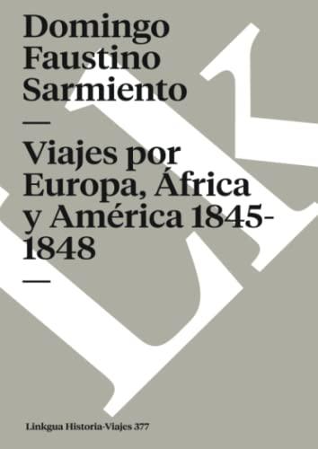 9788498161618: Viajes por Europa, África y América 1845-1848 (Memoria-Viajes) (Spanish Edition)