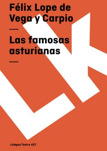 Las famosas asturianas (Teatro) (Spanish Edition): Vega y Carpio,