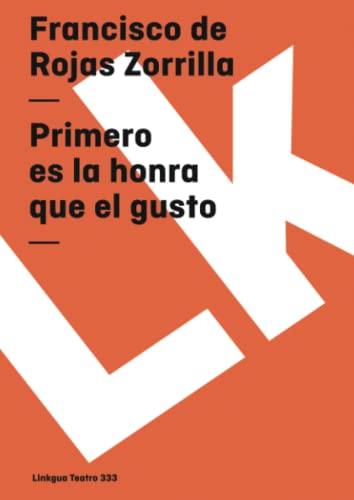 9788498162356: Primero es la honra que el gusto (Teatro) (Spanish Edition)