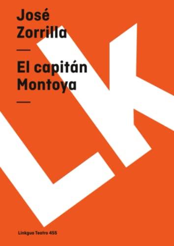 El capitán Montoya (Teatro) (Spanish Edition): Josà Zorrilla