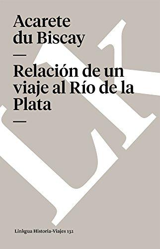 RELACIÓN DE UN VIAJE AL RIO DE LA PLATA