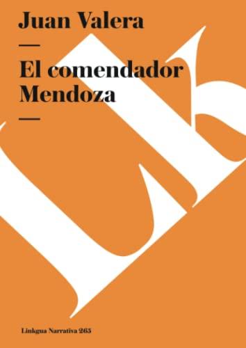 9788498163209: El comendador Mendoza (Narrativa) (Spanish Edition)