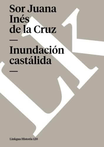 La Inundación castálida: Juana Inés de
