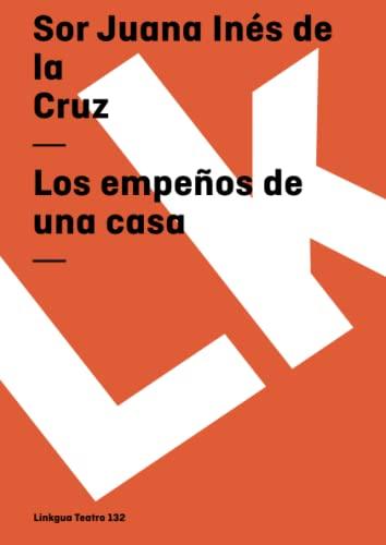 Los empeños de una casa (Teatro): Sor Juana Ines