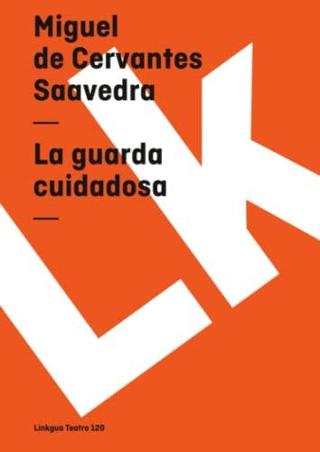 9788498163766: La guarda cuidadosa (Teatro) (Spanish Edition)