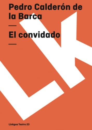 El convidado (Teatro) (Spanish Edition): Calderón de la Barca, Pedro