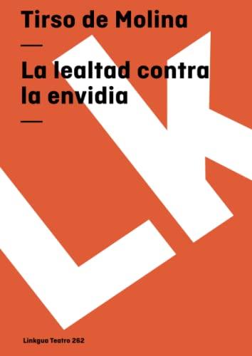 9788498165111: La lealtad contra la envidia (Teatro) (Spanish Edition)
