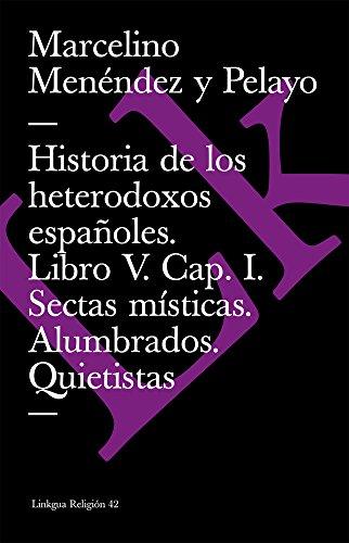 Historia de los heterodoxos espa?oles. Libro V.: Menendez y. Pelayo,