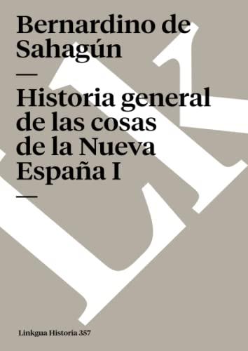 9788498166873: Historia general de las cosas de la Nueva España I (Memoria) (Spanish Edition)