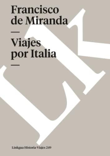 Viajes por Italia (Memoria-Viajes) (Spanish Edition): Miranda, Francisco de