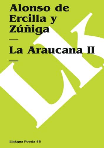 9788498167276: La Araucana II (Poesia) (Spanish Edition) (Poesia (Linkgua))