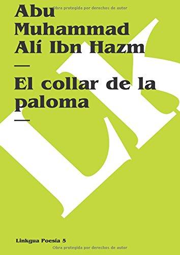 El collar de la paloma (Poesia) (Spanish Edition): Abu Muhammad Alà Ibn Hazm