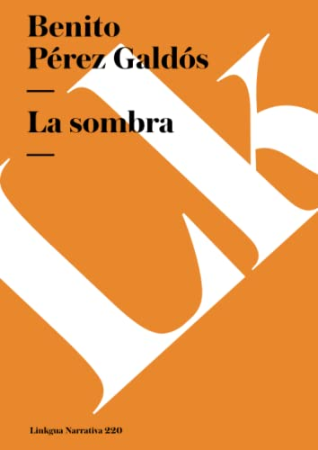 La sombra (Narrativa) (Spanish Edition): Pérez Galdós, Benito