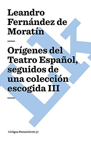 3: Orígenes del Teatro Español, seguidos de una colección escogida III (...