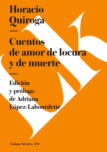 9788498168785: Cuentos De Amor, Locura Y Muerte (Narrativa)