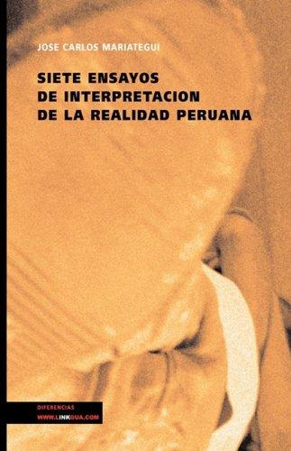 9788498169690: Siete ensayos de interpretación de la realidad peruana: Seven Essays of Interpretation of the Peruvian Reality' is a classic of Latin American ... back progress in the period (Pensamiento)