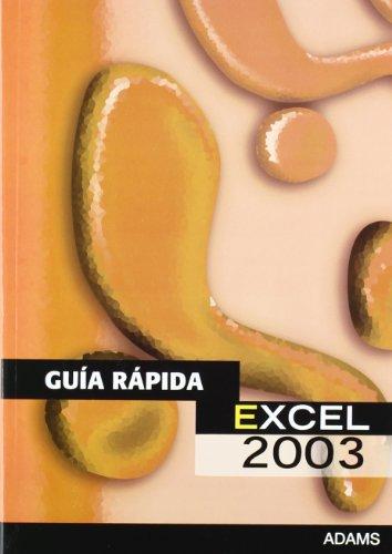 Guía Rápida de Excel 2003 (8498188261) by Adams