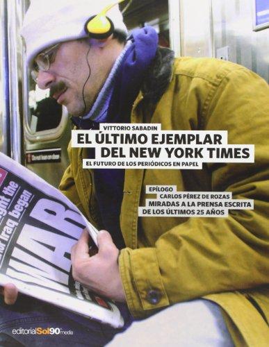 El Ultimo Ejemplar Del New York Times.: Vittorio Sabadin