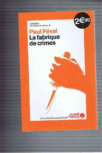 La fabrique de crimes: FEVAL PAUL