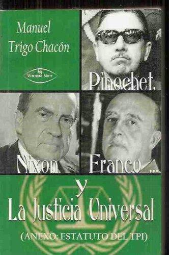 Pinochet, Nixon, Franco y la justicia universal (anexo: estatuto del TPI): MANUEL TRIGO CHACÓN