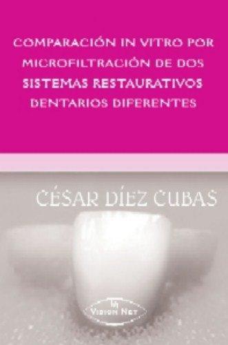 9788498211429: COMPARACIÓN IN VITRO POR MICROFILTRACIÓN DE DOS SISTEMAS RESTAURATIVOS DENTARIOS DIFERENTES.