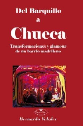 9788498211818: Del Barquillo a Chueca Transformación y glamour de un barrio madrileño.
