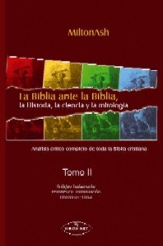 9788498214819: BIBLIA ANTE LA BIBLIA, TOMO II. LA HISTORIA, LA CIENCIA Y