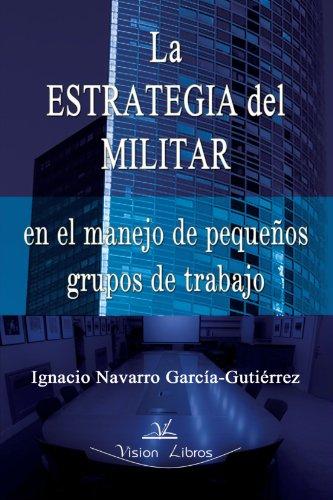 9788498215403: La estrategia del militar en pequeños grupos de trabajo