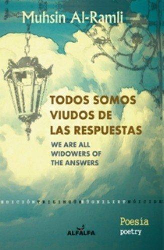 9788498218701: TODOS SOMOS VIUDOS DE LAS RESPUESTAS