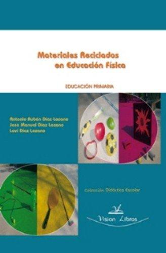 9788498218763: Materiales reciclados en educación física, Educación Primaria