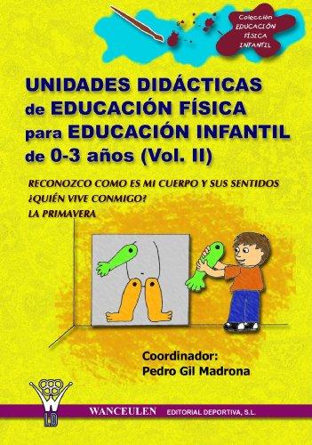 9788498230130: Unidades Didácticas De Educación Física Infantil 0-3 Años Ii