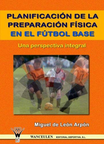 9788498230284: Planificación De La Preparación Física En El Fútbol Base