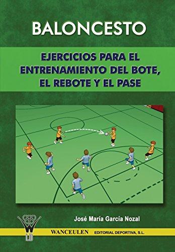 9788498230376: Baloncesto: Ejercicios para el entrenamiento del bote, el rebote y el pase (Spanish Edition)