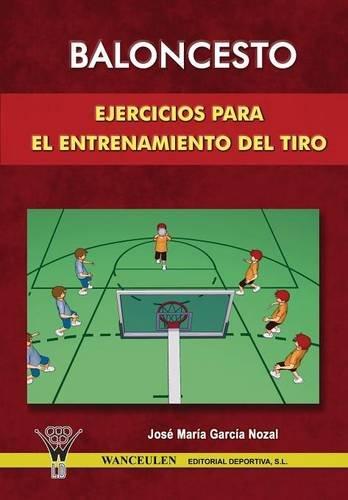 9788498230383: Baloncesto: Ejercicios Para El Entrenamiento Del Tiro