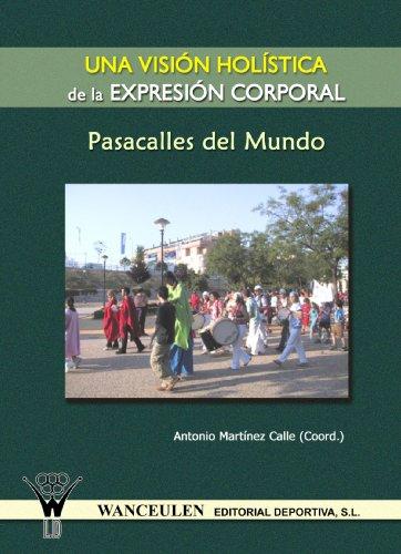 9788498230710: Una Vision Holistica De La Expresion Corporal