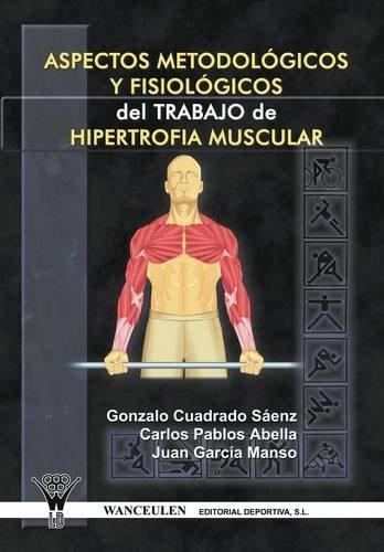 9788498231274: Aspectos Metodologicos Y Fisiologicos Del Trabajo De Hipertrofia Muscular