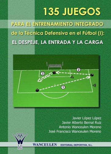 9788498231618: 135 Juegos Para El Entrenamiento Intregado de La Tecnica Defensiva En El Futbol I (Spanish Edition)